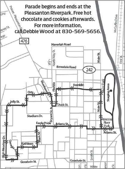 Parade begins and ends at the Pleasanton Riverpark. Free hot chocolate and cookies afterwards. For more information, call Debbie Wood at 830-569-5656.