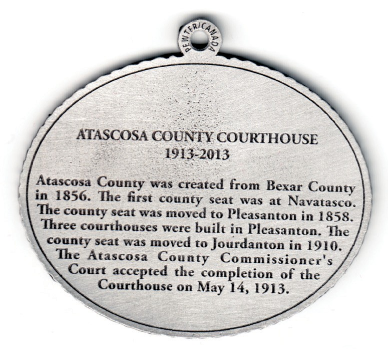 This custom made commemorative pewter ornament will be available to purchase as a donation to the Atascosa County Historical Commission at the centennial celebration of the courthouse.